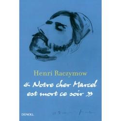 """""""Notre cher Marcel est mort ce soir"""""""