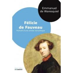 Félicie de Fauveau. Portrait d'une artiste romantique