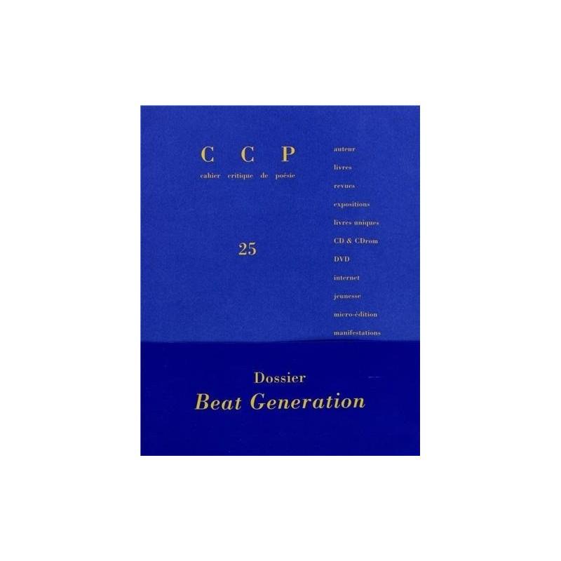 Cahier Critique de Poésie 25. Dossier Beat Generation