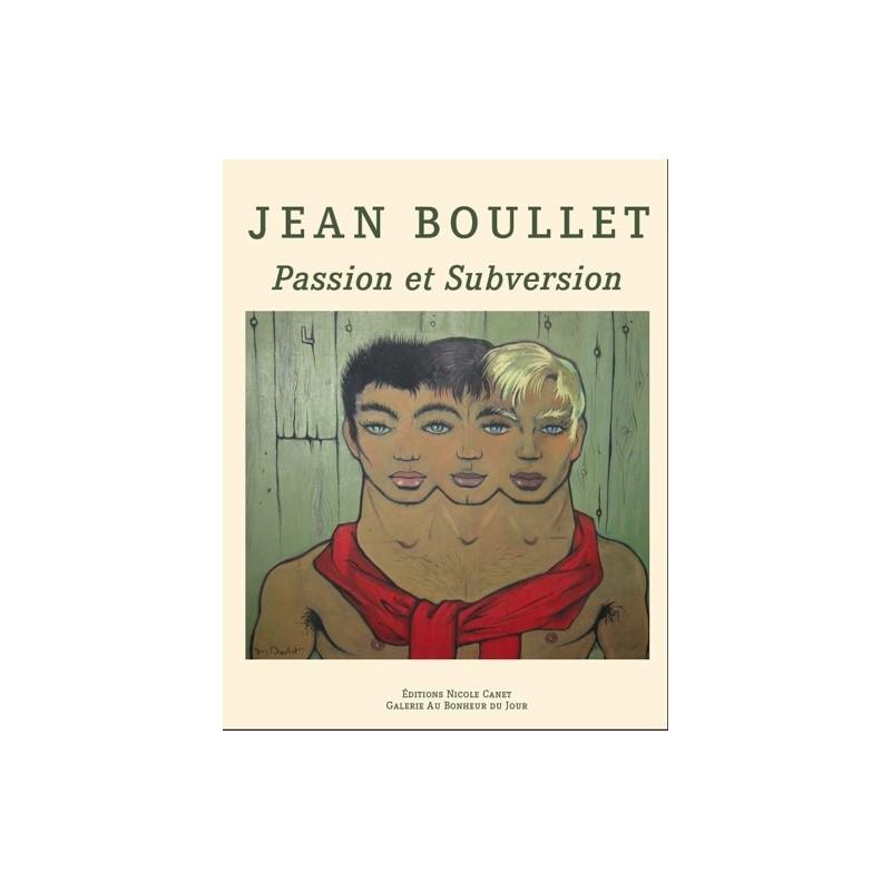 Jean Boullet. Passion et subversion