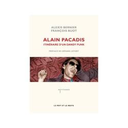 Alain Pacadis. Itinéraire d'un dandy punk (Préface De Gerard Lefort)