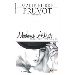 J'inventais ma vie Tome 2 : Madame Arthur