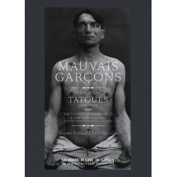 Mauvais garçons. Portraits de tatoués (1890-1930)
