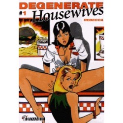 Degenerate Housewives Tome 1