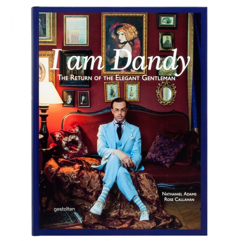 I am Dandy. The return of the elegant gentleman (Anglais)