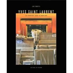 Les derniers jours de Babylone. Les adieux à l'appartement d'Yves Saint-Laurent et Pierre Bergé (Postface De Pierre Bergé)
