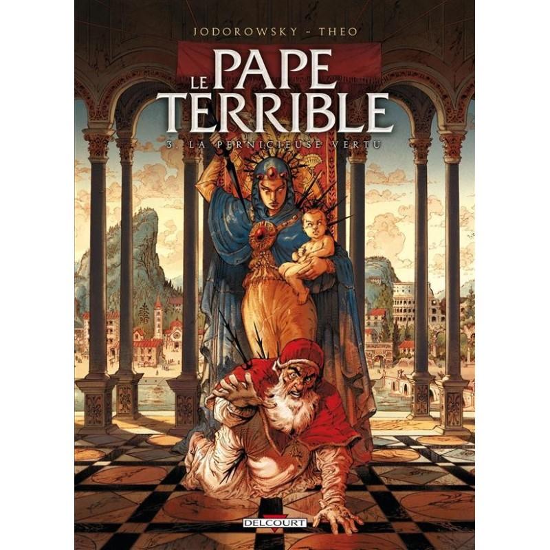 Le pape terrible t.3. La pernicieuse vertu