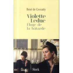 Violette Leduc. Eloge de la bâtarde
