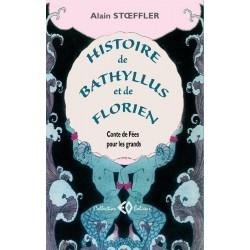 Histoire de Bathyllus et de Florien. Conte de Fées pour les grands