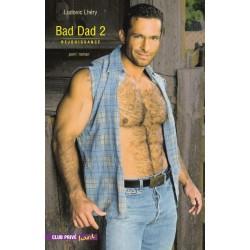 Bad dad 2. REJOUISSANCE