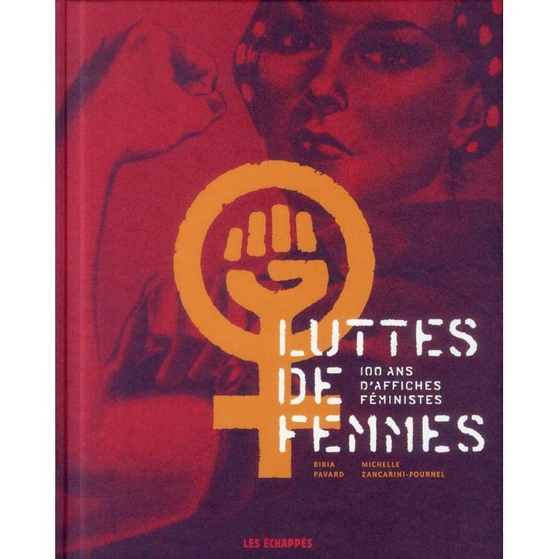 Luttes de femmes : 100 ans d'affiches féministes